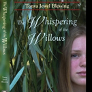 THE WHISPERING OF THE WILLOWS is Released