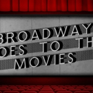 BROADWAY GOES TO THE MOVIES and More Set for Next Week at Feinstein's/54 Below
