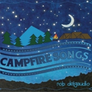 Rob DelGaudio to Release CAMPFIRE SONGS Album This March