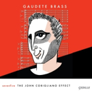 Gaudete Brass Celebrates John Corigliano on New Cedille Records Album