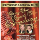 Kelly Briggs and Gregory Allen to Bring GIVE OUR REGARDS TO BROADWAY to Good Samaritan Church