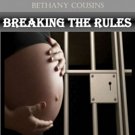 Bethany Cousins Launches BREAKING THE RULES