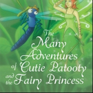 Reani King Pens THE MANY ADVENTURES OF CUTIE PATOOTY AND THE FAIRY PRINCESS