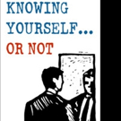New Book, KNOWING YOURSELF... OR NOT is Released
