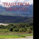 Dr. Gregorio Delgado Launches New Memoir TRAILS FROM TARAPOTO