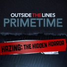 OUTSIDE THE LINES PRIMETIME to Premiere 'Hazing: The Hidden Horror' on ESPN, 9/13