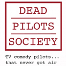 BWW Review: DEAD PILOTS SOCIETY Offers Look at TV Pilots That Never Aired