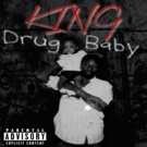 Recording Artist KING Releases 'Drug Baby' Single