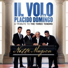 Il Volo With Special Guest Placido Domingo Release New Album 'Notte Magica' Today