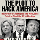THE PLOT TO HACK AMERICA by Intelligence Expert Malcolm Nance Addresses Cyber Attacks and More