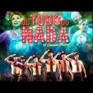 BWW Review: Due To The Success In Rio, OU TUDO OU NADA (The Full Monty) Opens In Sao Paulo In Short Season At Theatro NET SP