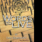 Dan Semenoff Shares WORDS TO LIVE BY