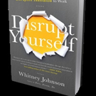 Whitney Johnson Pens DISRUPT YOURSELF