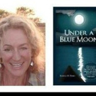 'Under A Blue Moon': A True And Humorous Story Of One Woman's Spiritual Journey