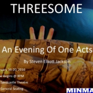 Minmar Gaslight Productions Presents THREESOME: An Evening of One Acts