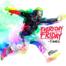 Yonas Announces New EP EVERYDAY LIKE IT'S FRIDAY