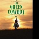 S. David Freeman Releases 'The Green Cowboy'