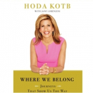 BWW Review: WHERE WE BELONG by Hoda Kotb is Moving and Motivating