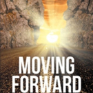 Myriam Tamez Shares 'Moving Forward: A Collection of Poems'