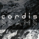 Cordis Releases 'Seams', U.S. Tour To Kick off 10/1