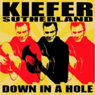 Kiefer Sutherland Releases Debut Album DOWN IN A HOLE