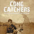 Lee Halverson Releases 'Cong Catchers; A Soldier's Memories of Vietnam'