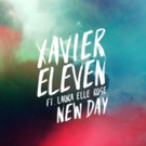 Xavier Eleven's  'New Day' Out Now via Nothing Else Matters