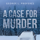George Proferes Pens 'A Case for Murder'