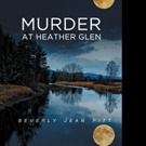 Beverly Jean Pitt Releases MURDER AT HEATHER GLEN