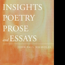 John Paul Nicholas Pens INSIGHTS POETRY PROSE AND ESSAYS