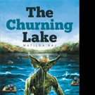 THE CHURNING LAKE is Released
