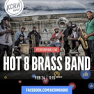 NOLA's Own Hot 8 Brass Band To Perform At KCRW