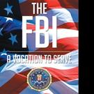 Robert A. Casper, Sr. Releases THE FBI, A VOCATION TO SERVE