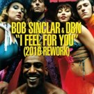 Bob Sinclar Collaborates with DBN to ReWork Classic Track 'I Feel For You'
