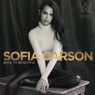 Recording Artist Sofia Carson Announces New Single 'Back to Beautiful'