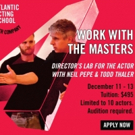 Work with the Masters at Atlantic Acting School