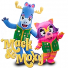 New Kids TV Series MACK & MOXY to Premiere on Netflix Streaming 10/1