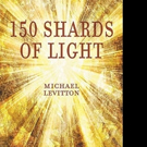 Michael Levitton Pens 150 SHARDS OF LIGHT