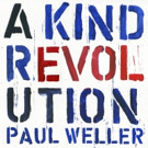 Paul Weller to Release New Studio Album A Kind Revolution 5/12