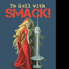 Rex Knowland Pens TO HELL WITH SMACK!