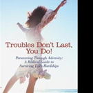 Kitt Swanson Releases TROUBLES DON'T LAST, YOU DO!