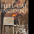 Earl Skinner Releases THE HELL-CAT INCIDENT