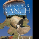 Terrence Absher Shares SEVEN STARR RANCH