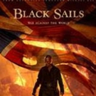 Starz Releases Official Season 3 Trailer for Original Series BLACK SAILS