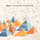 Chapel Hill Quartet 'Mipso' to Release Studio Album 'Coming Down The Mountain' 4/7