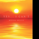 Melba Mills Releases YES... I CAN'T