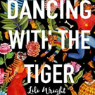 Lili Wright Pens New Book, DANCING WITH THE TIGER
