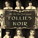 The Hot Box Girls to Present FOLLIES NOIR Next Month