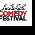 LUCILLE BALL COMEDY FESTIVAL Celebrates 25th Anniversary