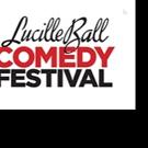 LUCILLE BALL COMEDY FESTIVAL Celebrates 25th Anniversary